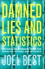 BEST: Damned Lies and Statistics: Untangling Numbers from the Media, Politicians, and Activists