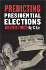 FAIR: Predicting Presidential Elections and Other Things
