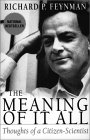 FEYNMAN: The Meaning of It All: Thoughts of a Citizen Scientist