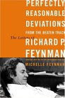 FEYNMAN: Perfectly Reasonable Deviations from the Beaten Track: The Letters of Richard P. Feynman, Edited by Michelle Feynman