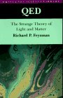 FEYNMAN: QED: The Strange Theory of Light and Matter