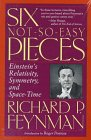 FEYNMAN: Six Not-So-Easy Pieces: Einstein's Relativity, Symmetry and Space-Time