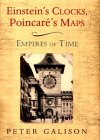GALISON: Einstein's Clocks, Poincare's Maps: Empires of Time