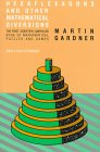 MARTIN GARDNER: Hexaflexagons and Other Mathematical Diversions:  The First Scientific American Book of Mathematical Puzzles and Diversions
