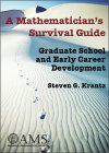 KRANTZ: A Mathematician's Survival Guide: Graduate School and Early Career Development