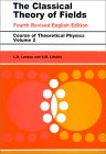 LANDAU, LIFSHITZ: The Classical Theory of Fields  (Course of Theoretical Physics, Volume 2)
