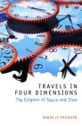 ROBIN LE POIDEVIN: Travels in Four Dimensions:  The Enigmas of Space and Time
