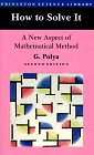 POLYA: How to Solve It: A New Aspect of Mathematical Method (Princeton Science Library)