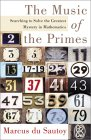 SAUTOY: The Music of the Primes : Searching to Solve the Greatest Mystery in Mathematics
