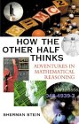 STEIN: How the Other Half Thinks: Adventures in Mathematical Reasoning